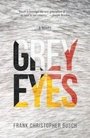 Grey Eyes (Frank Christopher Busch)