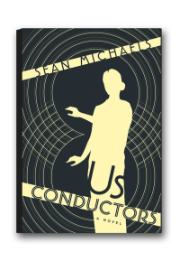 Us ConductorsSean Michaels(Random House Canada)