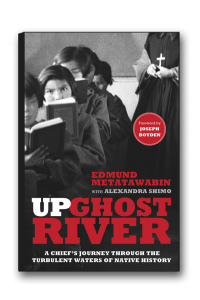 Up Ghost RiverEdmund Metatawabin and Alexandra Shimo(Knopf Canada)