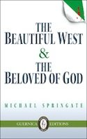 The Beautiful West and the Beloved of God (Michael Springate)