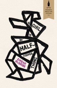 A Girl is a Half-Formed ThingEimear McBride(Simon & Schuster Canada)