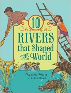 10 Rivers That Shaped the World (Marilee Peters) cover
