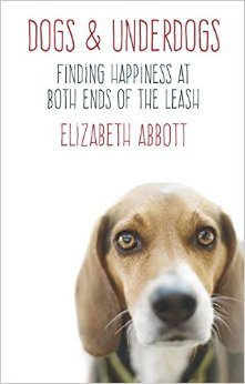 Dogs and Underdogs (Elizabeth Abbott) cover