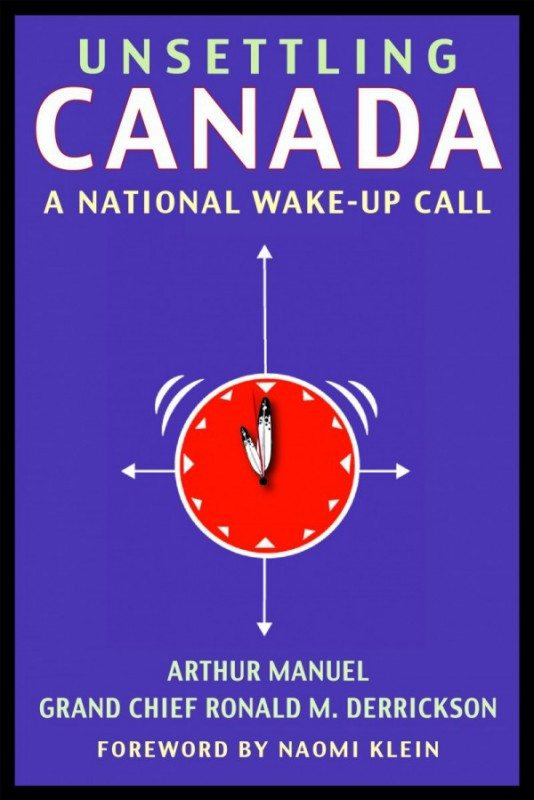 Unsettling Canada (Arthur Manuel) cover