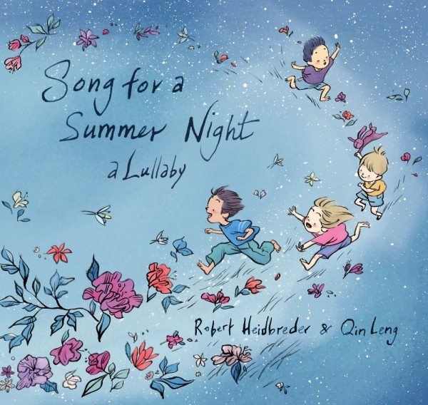 Song for a Summer Night: A Lullaby Robert Heidbreder Qin Leng