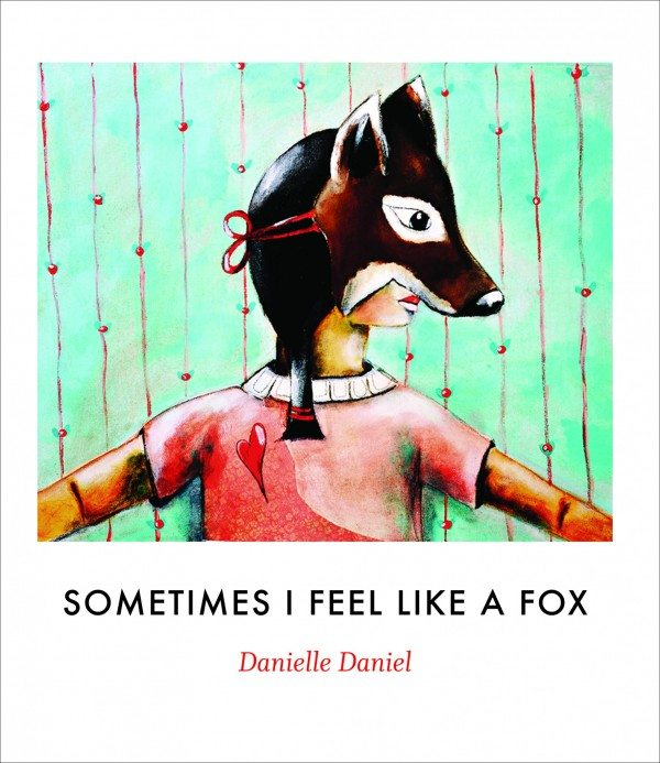 Sometimes I Feel Like A Fox Danielle Daniel