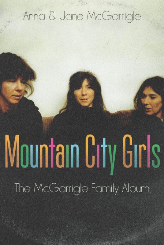 Mountain City Girls the McGarrigle Family Album Anna Jane