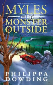 Myles and the Monster Outside Weird Stories Gone Wrong Philippa Dowding