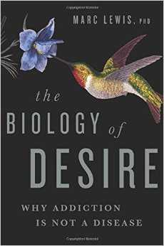 The Biology of Desire: Why Addiction Is Not a Disease Mark Lewis