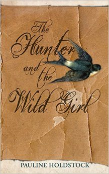 The Hunter and the Wild Girl Pauline Holdstock