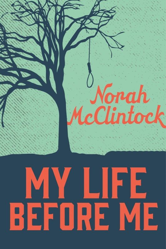 My Life Before Me Norah McClintock