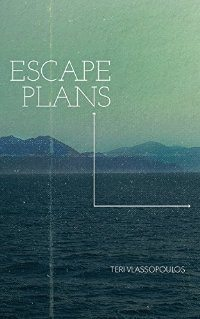 Escape Plans Teri Vlassopoulos October 2015