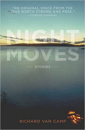 Night Moves Richard Van Camp