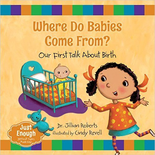 Where Do Babies Come From Jillian Roberts Cindy Revell