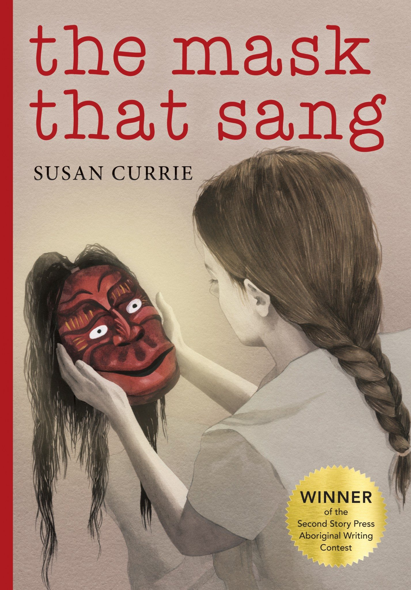 The Mask that Sang, Susan Currie (Second Story Press, Sept.)