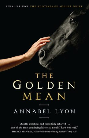 2009 Annabel Lyon; Anne Collins, ed., The Golden Mean s (Random House Canada)