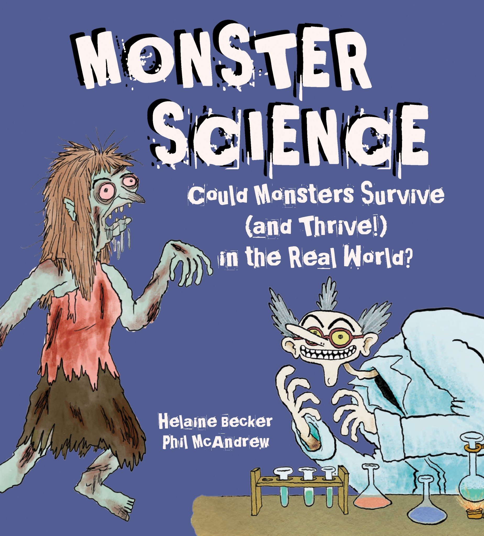 Monster Science Helaine Becker Phil McAndrew
