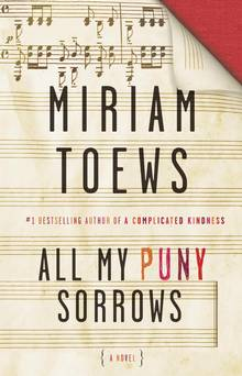 2014 Miriam Toews; Louise Dennys, ed., All My Puny Sorrows (Knopf Canada)