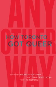 SpringPreview_JanFeb_CoachHouseBooks_AnyOtherWay-HowTorontoGotQueer_Cover