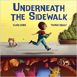 Underneath the Sidwalk Claire Eamer