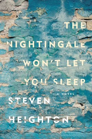 Steven Heighton the Nightingale Wont Let You Sleep