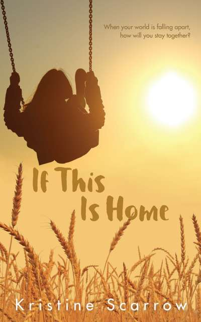 If This is Home Kristine Scarrow