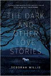 The Dark and Other Love Stories Deborah Willis