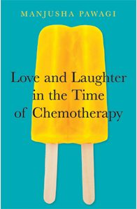 JulyAugust_FallPreview_LoveAndLaughterInTheTimeOfChemotherapy